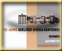 125 Jahre Berliner Afrika Konferenz 125 Jahre Afrika Konferenz Berlin AFROTAK TV cyberNomads TV Schwarzes Deutsches Kultur Medien Kunst Bildungs Archiv Afrika Deutschland