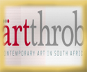 ARTTHROB South Africa ARTTHROB Contemporary South African Art AFROTAK TV cyberNomads Black German Art Culture Media Archive Afrika Deutschland Africa Germany