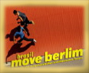 brasil move berlim Festival Brasilien Zeitgenössischer brasilianischer Tanz move Berlim Berlin AFROTAK TV cyberNomads Black German Culture Media Education Archive Afrika Deutschland Diaspora