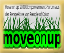 Move on up 2010 Empowerment Forum aus der Perspektive von People of Color AFROTAK TV cyberNomads Schwarzes Deutsches Kultur Medien und Bildungsarchiv Afrika Deutschland Afro Deutsches Fernsehen